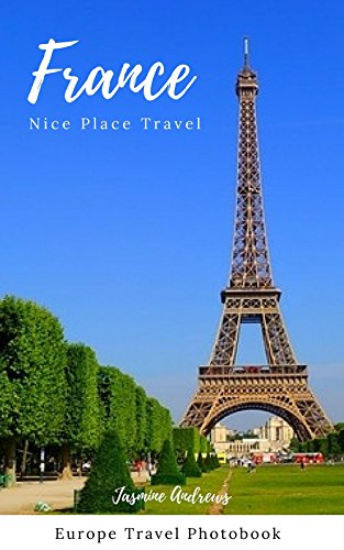 France : Nice Place Travel  (Europe Travel Photobook Book (Nice A Place In France)