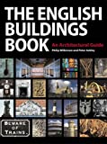 The English Buildings Book, Wilkinson, Philip and Ashley, Peter, 1905624638
