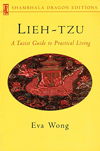 Lieh-tzu: A Taoist Guide to Practical Living (Shambhala Dragon Editions) (Guide Practical Dragons)