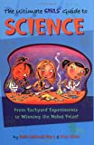 The Ultimate Girls' Guide to Science: From Backyard Experiments to Winning the Nobel Prize!