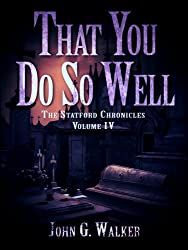 That You Do So Well (The Statford Chronicles Book 4)