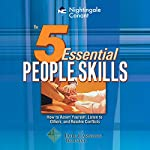 The 5 Essential People Skills: How to Assert Yourself, Listen to Others, and Resolve Conflicts | Dale Carnegie