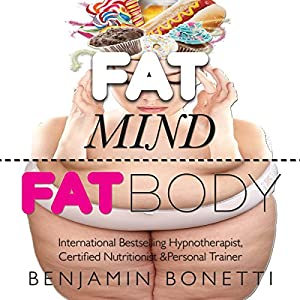 Fat Mind, Fat Body - An Effective & Lasting Weight Loss Solution Audiobook