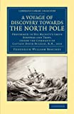 A Voyage of Discovery Towards the North Pole : Performed in His Majesty's Ships Dorothea and Trent, under the Command of Captain David Buchan, R. N. 1818, Beechey, Frederick William, 1108074987
