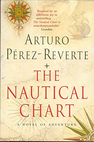 The Nautical Chart: A Novel of Adventure por Arturo Perez-Reverte