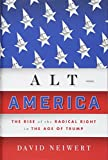Image of Alt-America: The Rise of the Radical Right in the Age of Trump