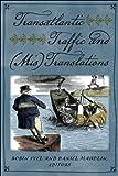 Transatlantic Traffic And (Mis)Translations, , 1611684293