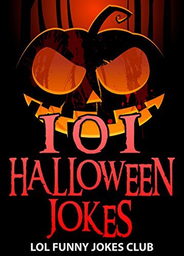 101 Halloween Jokes!: Funny Halloween Jokes, Puns, Comedy, and Humor (Funny & Hilarious Halloween Joke Books) for $<!---->