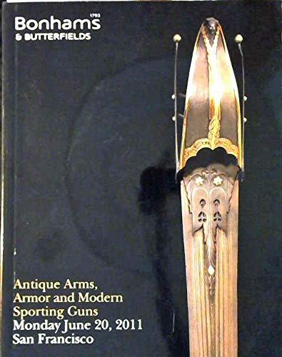 Antique Arms And Armor - Antique Arms, Armor and Modern Sporting Guns, June 20, 2011