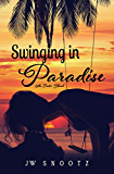 Swinging In Paradise: An Erotic Novel (The Paradise Series Book 1)