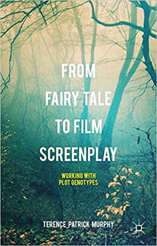 From Fairy Tale to Film Screenplay: Working with Plot