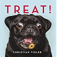 Treat!: DOGS CATCHING TREATS: THE FUNNIEST DOG BOOK OF THE YEAR