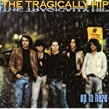 Up to Here by Tragically Hip (2006) Audio CD