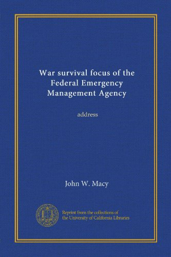 War survival focus of the Federal Emergency Management Agency ((copy 1)): - Address Macys