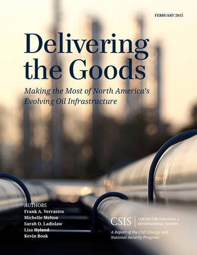 Delivering the Goods: Making the Most of North America's Evolving Oil Infrastructure (CSIS Reports)