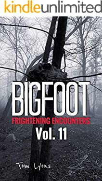 Bigfoot Frightening Encounters: Volume 11