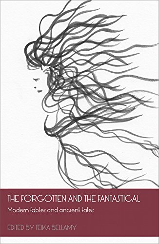 The Forgotten and the Fantastical: Modern Fables and Ancient Tales: No.1