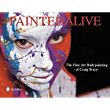 Painted Alive: The Fine Art Bodypainting of Craig Tracy