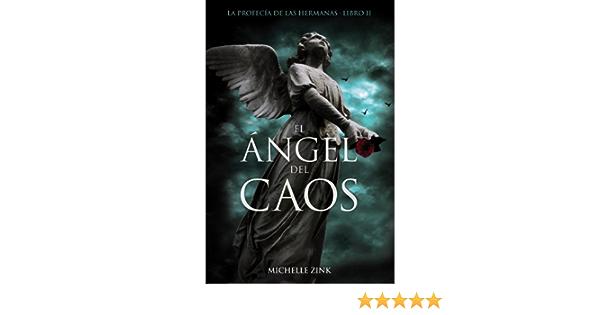El Angel Del Caos La Profecia De Las Hermanas Spanish Edition 9788466794053 Zink Michelle Marcos Bermejo María Teresa Books