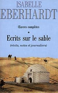 Écrits sur le sable : [1], Eberhardt, Isabelle (1877-1904)