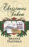 The Christmas Token (Hardman Holidays) (Volume 2)