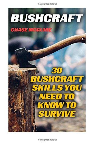 Download Bushcraft: 30 Bushcraft Skills You Need To Know To Survive pdf epub