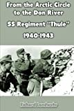"From the Arctic Circle to the Don River: SS Regiment ""Thule"" 1940-1943"
