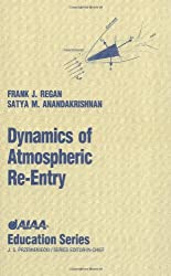 Dynamics of Atmospheric Re-Entry (AIAA Education Series)