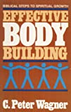Effective Body Building, Peter C. Wagner, 0898400295