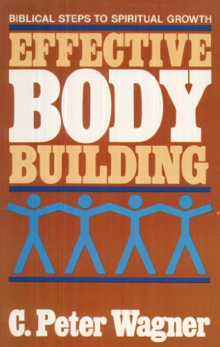 Effective Body Building: Biblical Steps to Spiritual - Bodybuilding.c