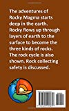 My Rocky Adventure by Rocky Magma: Someday I'd like to be a rock instead of magma.