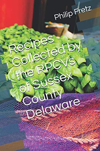 Recipes Collected by the RPCVs of Sussex County Delaware by Philip Fretz