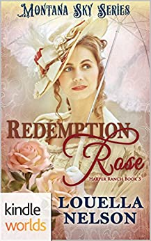 Montana Sky: Redemption Rose (Kindle Worlds Novella) (Harper Ranch Series Book 3) by [Nelson, Louella]