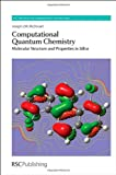 Computational Quantum Chemistry : Molecular Structure and Properties in Silico, McDouall, Joseph J. W., 1849736081