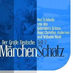 Der Große Deutsche Märchen Schatz - Teil 2