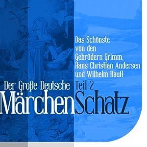 Der Große Deutsche Märchen Schatz - Teil 2 Hörbuch