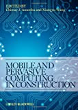 Mobile and Pervasive Computing in Construction, , 0470658010