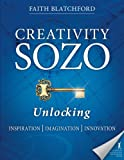 Creativity Sozo: Unlocking Inspiration, Imagination, Innovation