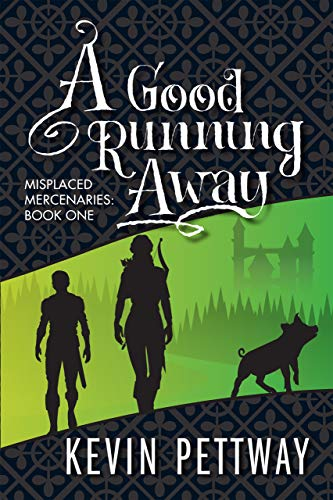 A Good Running Away (Misplaced Mercenaries Book 1)
