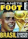 PLANETE FOOT - LE LIVRE D'OR DE LA COUPE DU MONDE 2002 - BRASIL - CHAMPION DU MONDE par Planète foot