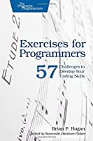 Exercises for Programmers: 57 Challenges to Develop Your Coding Skills Front Cover