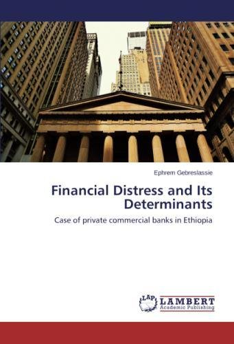 Financial Distress and Its Determinants: Case of private commercial banks in Ethiopia
