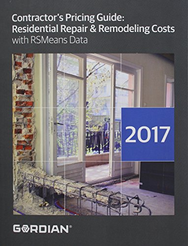 Contractor's Pricing Guide 2017: Residential Repair & Remodeling Costs with RSMeans Data (Means Residential Repair & Remodeling Costs)