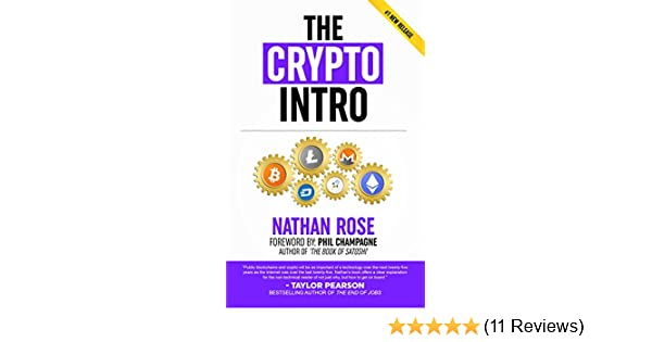 The Crypto Intro: Guide To Mastering Bitcoin, Ethereum, Litecoin,  Cryptoassets, Blockchain & Cryptocurrency Investing
