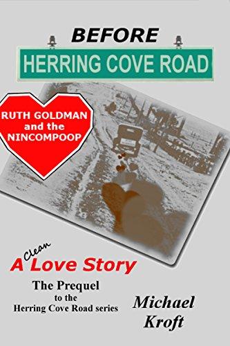 Before Herring Cove Road: Ruth Goldman and the Nincompoop (A Love Story)