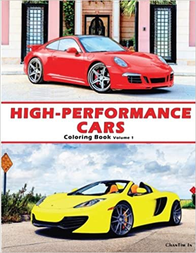 High Performance Cars A Coloring Book Of Volume 1 ChanTim In 9780692277973 Amazon Books