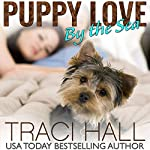 Puppy Love by the Sea (Volume 3) | Traci Hall