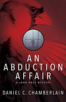 An Abduction Affair: A John Ross Mystery by [Chamberlain, Daniel C.]