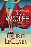 Hoodwinked By A Wolfe (Once Upon A Romance Series Book 9): Volume 9 by Laurie LeClair (2016-01-25)