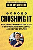 img - for Crushing It!: How Great Entrepreneurs Build Business and Influence-and How You Can, Too book / textbook / text book